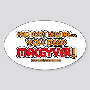 You need MacGyver - Oval Sticker