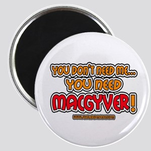 You need MacGyver - Magnet