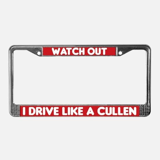 I Drive Like A Cullen - License Plate Frame