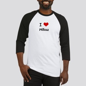 I LOVE WILLOW Baseball Jersey