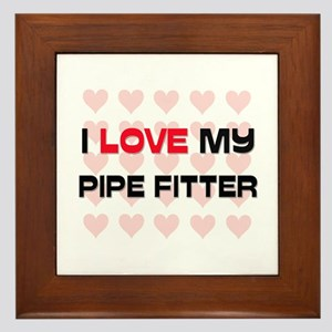 I Love My Pipe Fitter Framed Tile