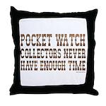 Enough Time1 Throw Pillow