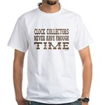 Enough Time2 White T-Shirt