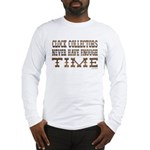 Enough Time2 Long Sleeve T-Shirt