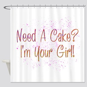 Need A Cake I'm Your Girl Color Shower Curtain
