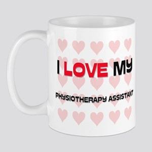I Love My Physiotherapy Assistant Mug