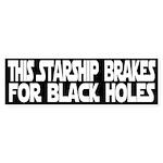 Brakes For Black Holes (Bumper Sticker)
