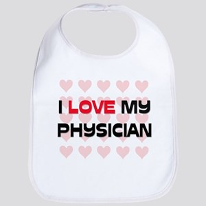 I Love My Physician Bib