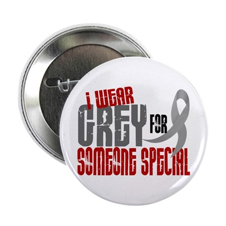 """I Wear Grey For Someone Special 6 2.25"""" Button"""