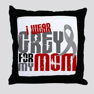 I Wear Grey For My Mom 6 Throw Pillow