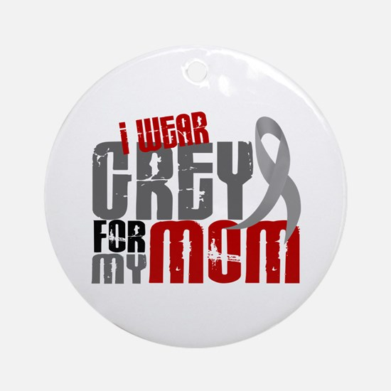 I Wear Grey For My Mom 6 Ornament (Round)