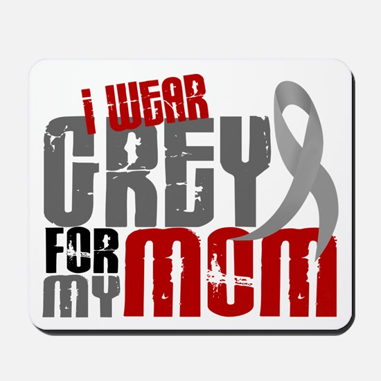 I Wear Grey For My Mom 6 Mousepad