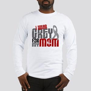 I Wear Grey For My Mom 6 Long Sleeve T-Shirt