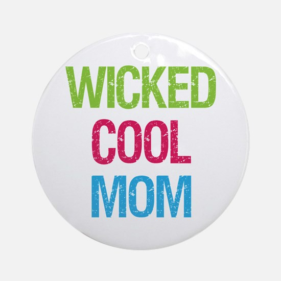 Wicked Cool Mom! Ornament (Round)