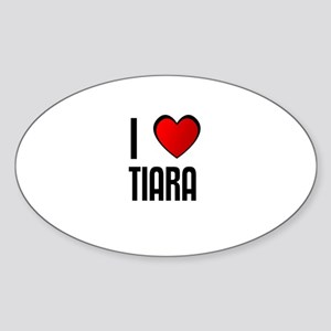I LOVE TIARA Oval Sticker