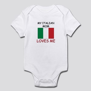 My Italian Mom Loves Me Infant Bodysuit