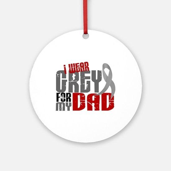 I Wear Grey For My Dad 6 Ornament (Round)