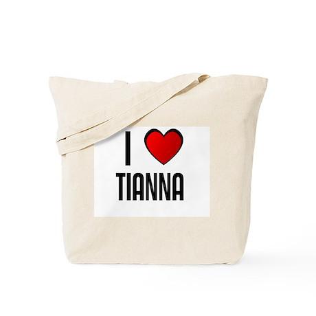 I LOVE TIANNA Tote Bag