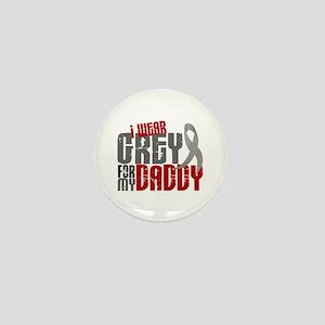 I Wear Grey For My Daddy 6 Mini Button