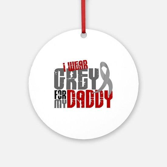 I Wear Grey For My Daddy 6 Ornament (Round)