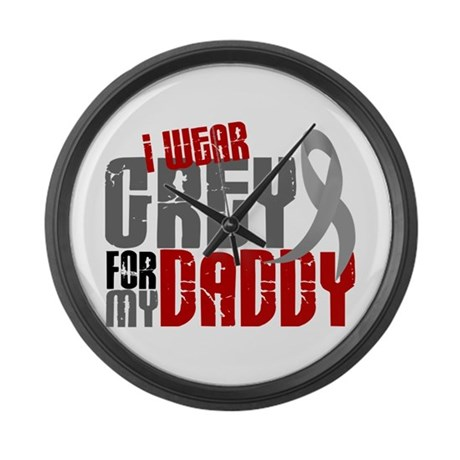 I Wear Grey For My Daddy 6 Large Wall Clock