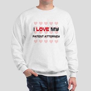 I Love My Patent Attorney Sweatshirt