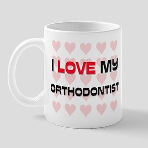 I Love My Orthodontist Mug