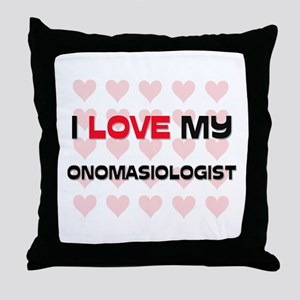 I Love My Onomasiologist Throw Pillow
