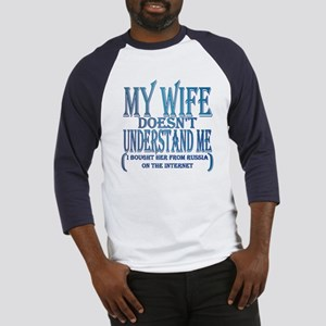 My wife doesn't understand me Baseball Jersey