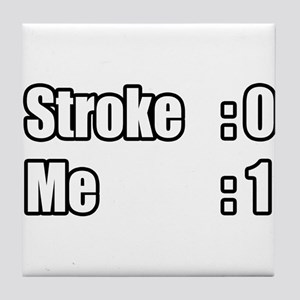 """I Beat My Stroke"" Tile Coaster"