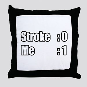 """I Beat My Stroke"" Throw Pillow"