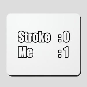 """I Beat My Stroke"" Mousepad"