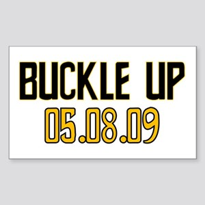 Buckle Up 05.08.09 Rectangle Sticker