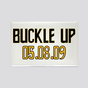 Buckle Up 05.08.09 Rectangle Magnet