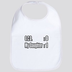 """Daughter Battles O.C.D."" Bib"