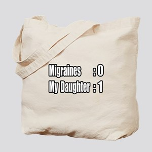 """Daughter Battles Migraines"" Tote Bag"