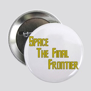 "Space The Final Frontier 2.25"" Button"