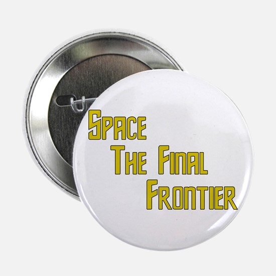 """Space The Final Frontier 2.25"""" Button"""