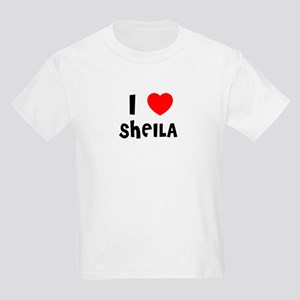 I LOVE SHEILA Kids T-Shirt