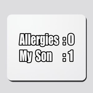 """My Son's Beating Allergies"" Mousepad"