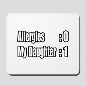 """Daughter Beats Allergies"" Mousepad"