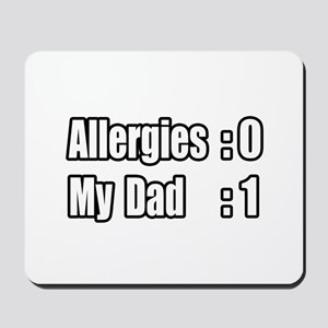 """Dad Beats Allergies"" Mousepad"