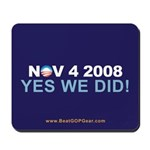 """""""Yes We Did!"""" Mousepad"""