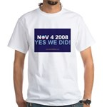 """""""Yes We Did!"""" 2-Sided T-Shirt"""