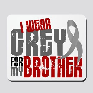 I Wear Grey For My Brother 6 Mousepad