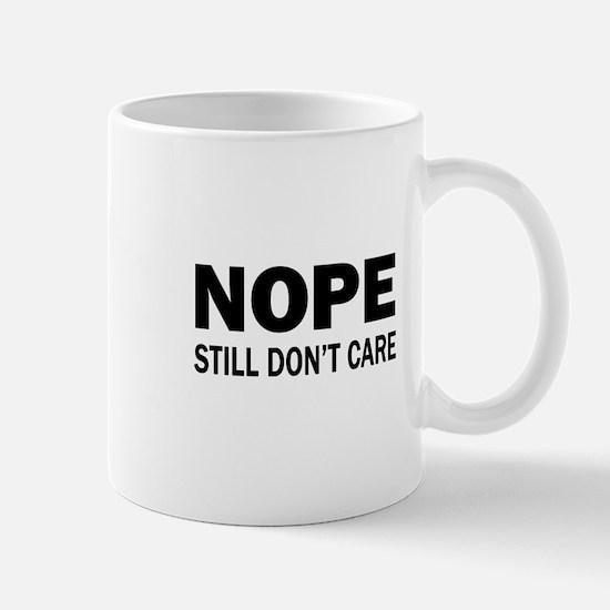 Nope. Still Don't Care. Mug