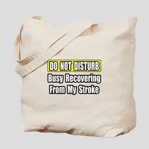 """Busy Recovering From Stroke"" Tote Bag"