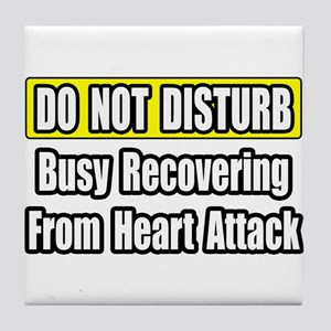"""Recovering...Heart Attack"" Tile Coaster"