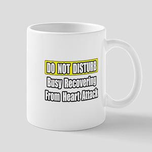 """Recovering...Heart Attack"" Mug"