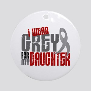 I Wear Grey For My Daughter 6 Ornament (Round)